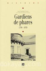 Gardiens de phares (1798 - 1939) de Jean-Christophe Fichou éditions PUR 2002