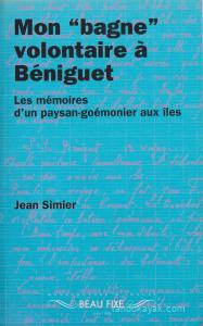 """Jean Simier - Mon """"bagne"""" volontaire à Béniguet - Éditions Beau Fixe"""