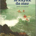 Le kayak de mer de Derek Hutchinson - Editions Denoel 1983