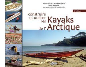 Construire et utiliser les kayaks de l'Arctique. Editions Le Canotier.